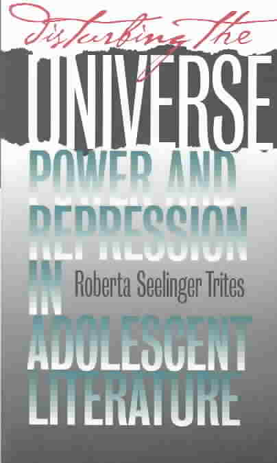 Disturbing the Universe By Trites, Roberta Seelinger