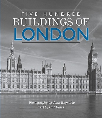 Five Hundred Buildings of London By Davies, Gill/ Reynolds, John (PHT)